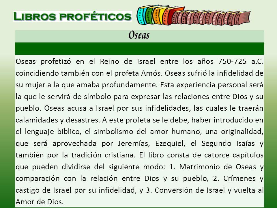 Oseas profetizó en el Reino de Israel entre los años 750-725 a. C