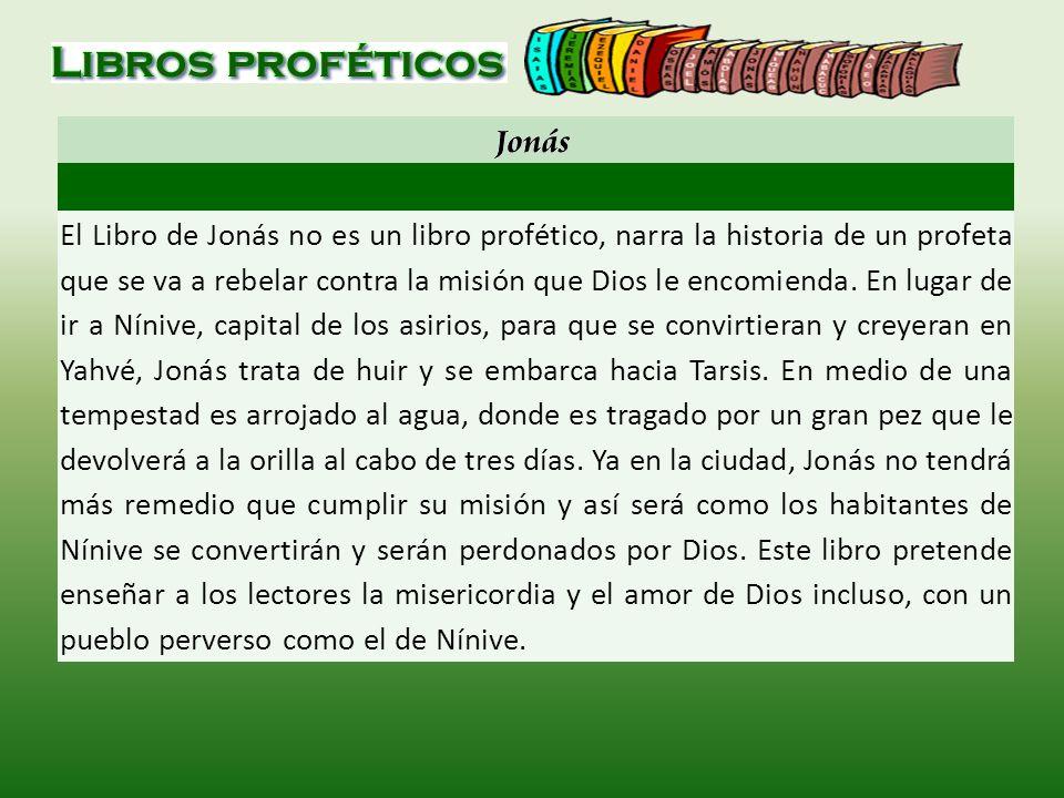 El Libro de Jonás no es un libro profético, narra la historia de un profeta que se va a rebelar contra la misión que Dios le encomienda.