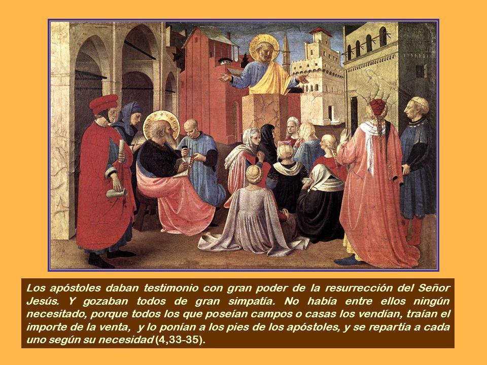 Los apóstoles daban testimonio con gran poder de la resurrección del Señor Jesús.