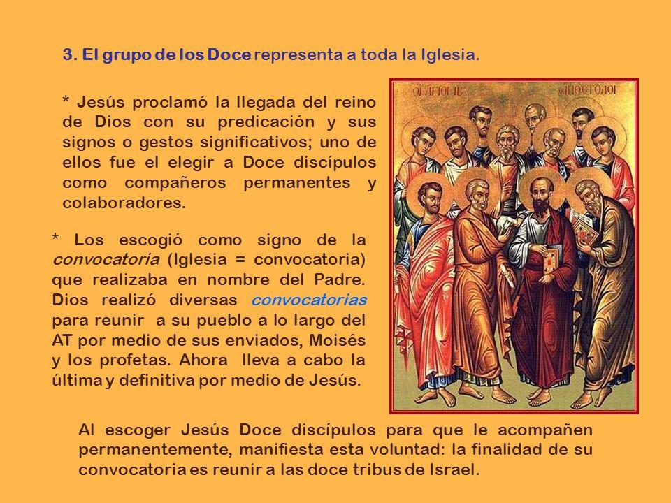 3. El grupo de los Doce representa a toda la Iglesia.