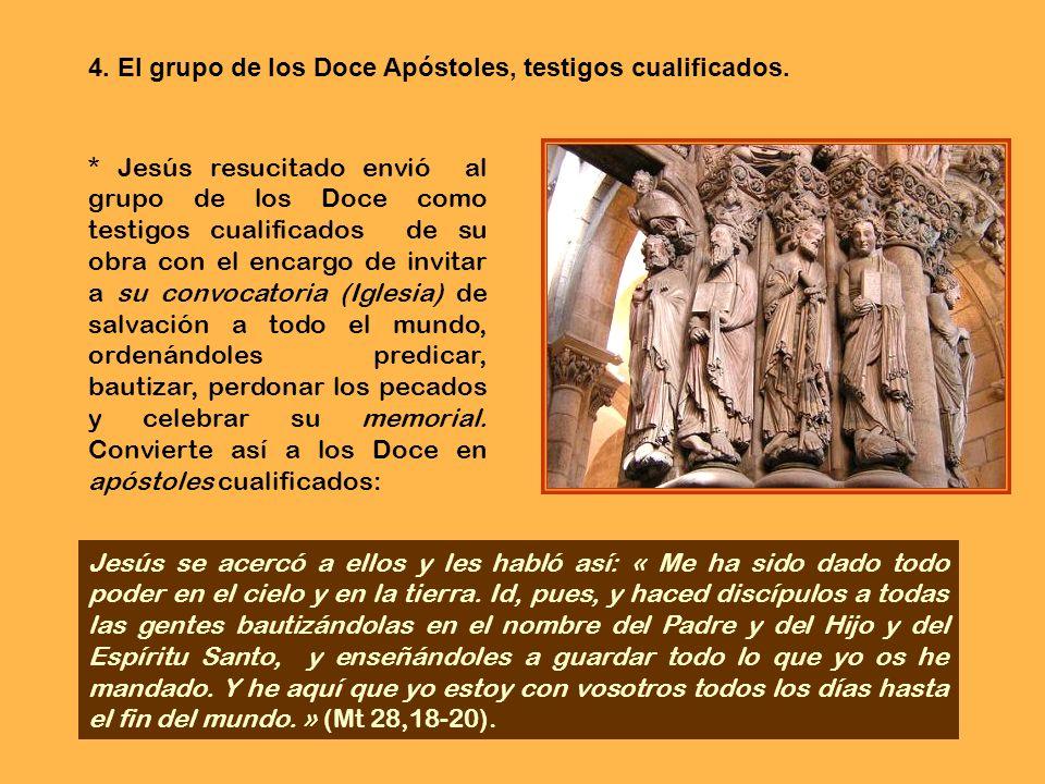 4. El grupo de los Doce Apóstoles, testigos cualificados.