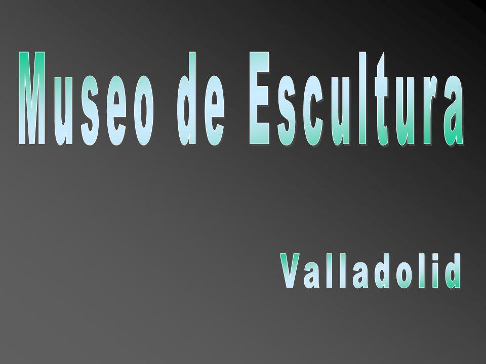 Museo de Escultura Valladolid