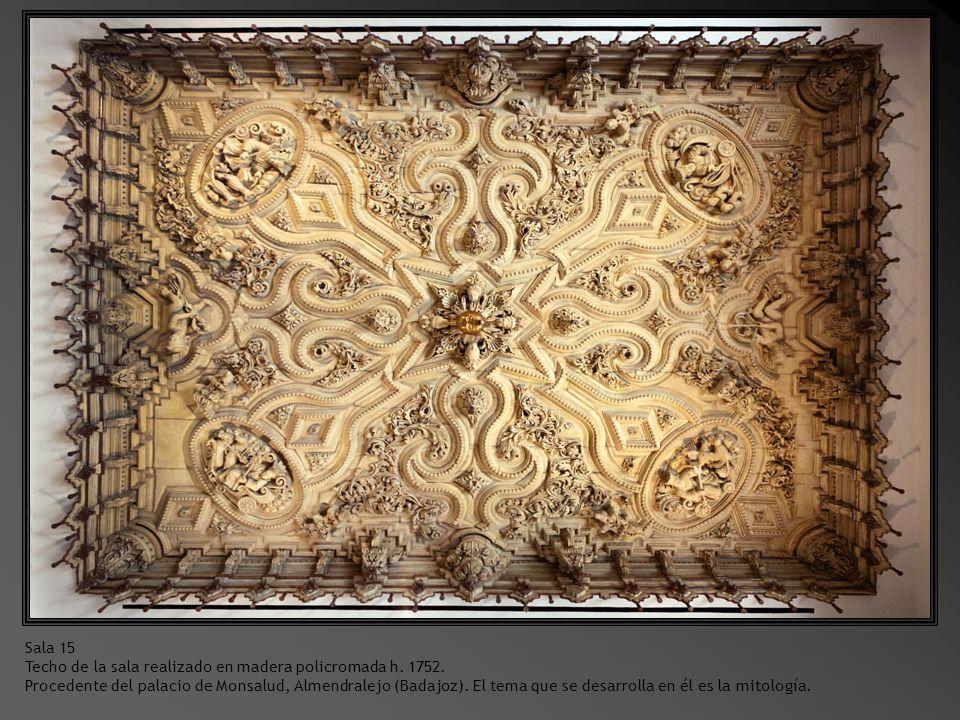 Sala 15 Techo de la sala realizado en madera policromada h. 1752.