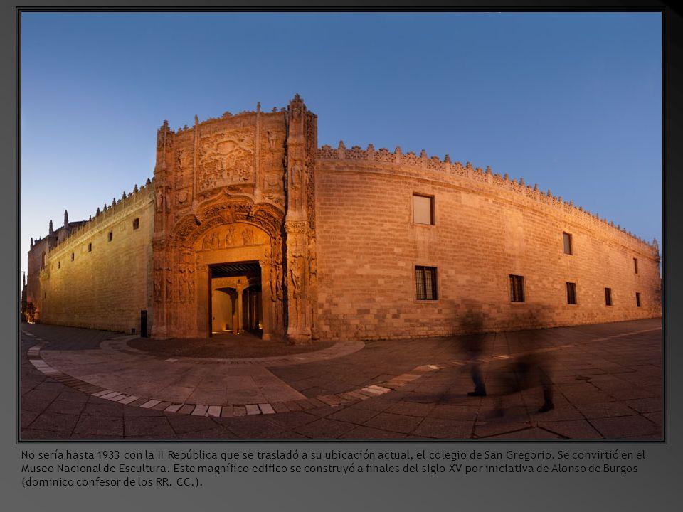 No sería hasta 1933 con la II República que se trasladó a su ubicación actual, el colegio de San Gregorio.