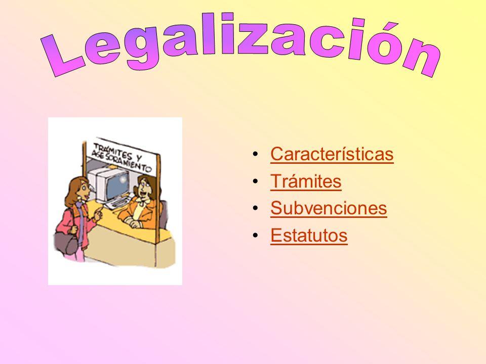 Legalización Características Trámites Subvenciones Estatutos