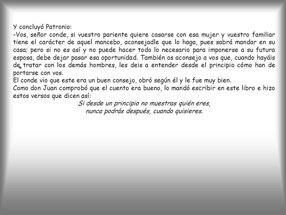 . Y concluyó Patronio: