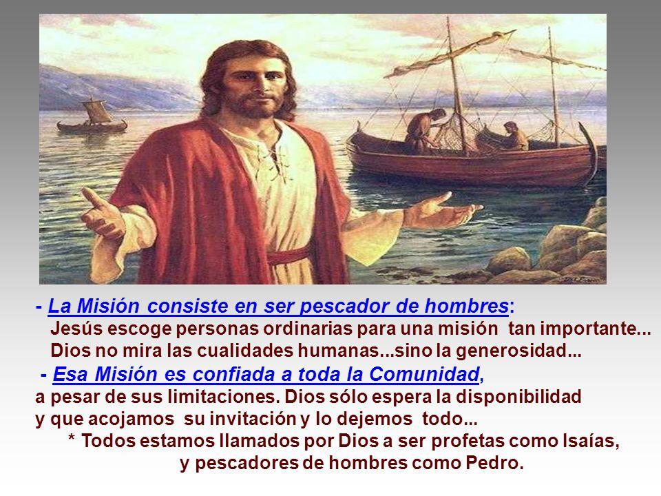 - La Misión consiste en ser pescador de hombres: