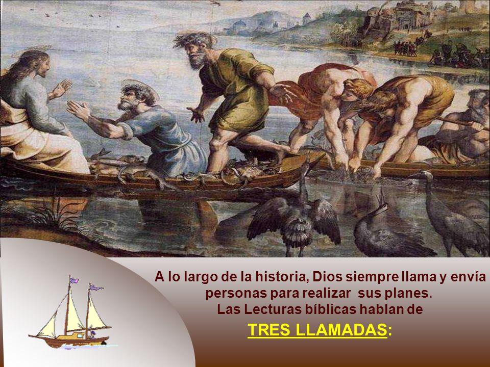 TRES LLAMADAS: A lo largo de la historia, Dios siempre llama y envía