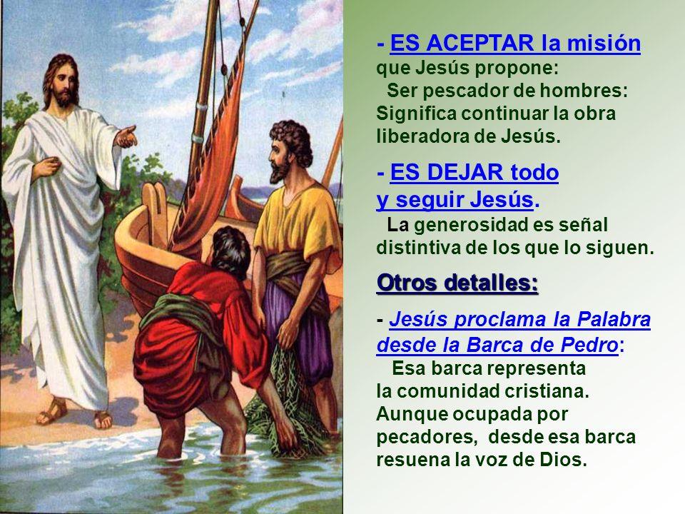 - ES ACEPTAR la misión que Jesús propone: