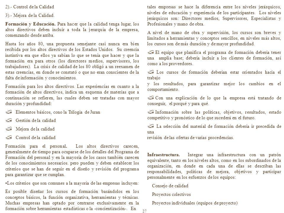 2).- Control de la Calidad 3).- Mejora de la Calidad.