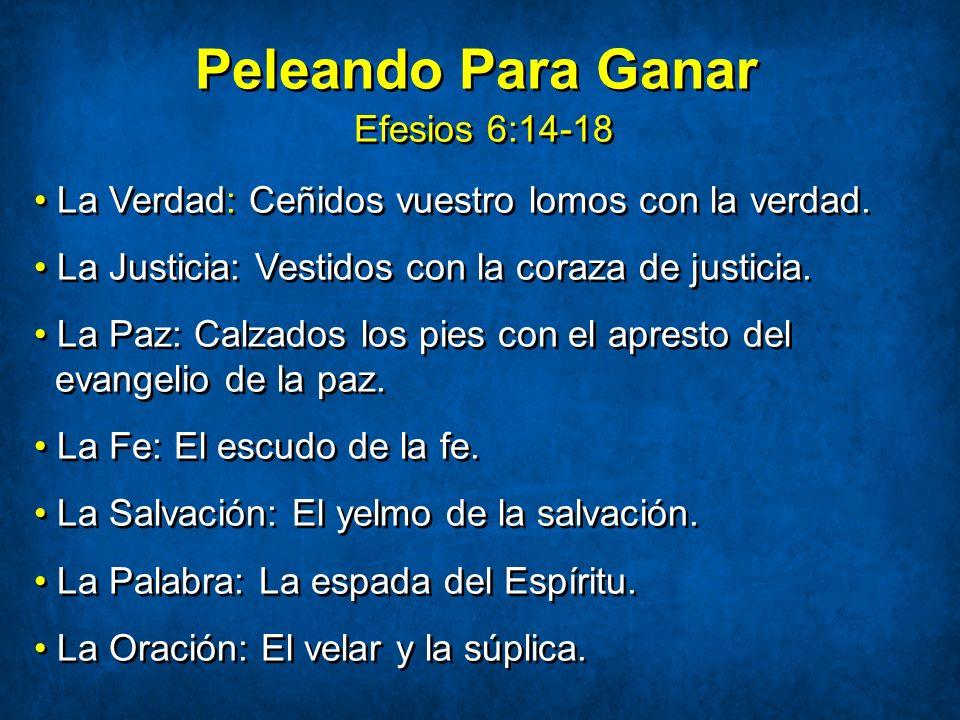Peleando Para Ganar Efesios 6:14-18