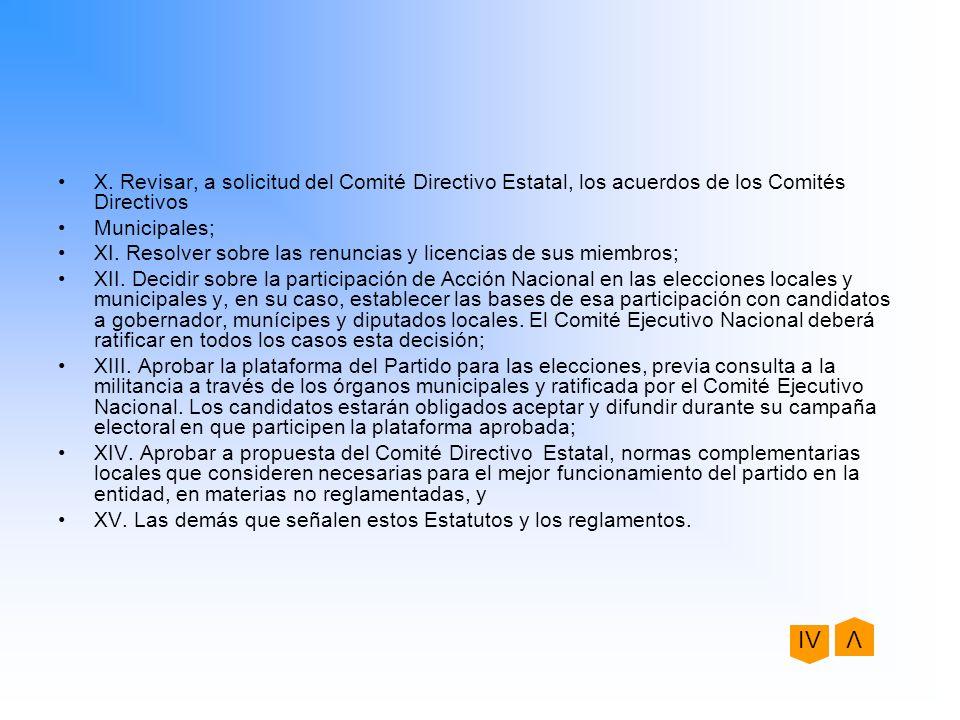 X. Revisar, a solicitud del Comité Directivo Estatal, los acuerdos de los Comités Directivos