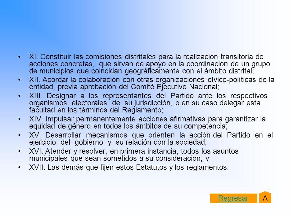 XI. Constituir las comisiones distritales para la realización transitoria de acciones concretas, que sirvan de apoyo en la coordinación de un grupo de municipios que coincidan geográficamente con el ámbito distrital;