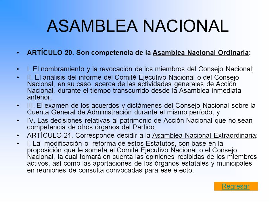 ASAMBLEA NACIONAL ARTÍCULO 20. Son competencia de la Asamblea Nacional Ordinaria: