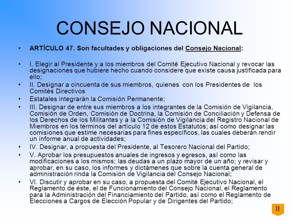 CONSEJO NACIONAL ARTÍCULO 47. Son facultades y obligaciones del Consejo Nacional:
