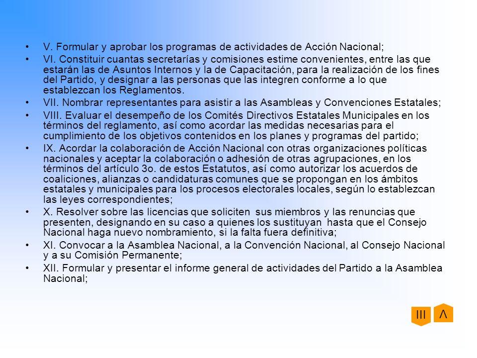 V. Formular y aprobar los programas de actividades de Acción Nacional;