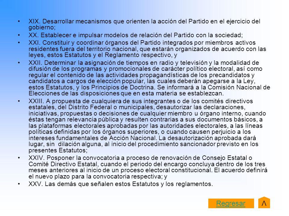 XIX. Desarrollar mecanismos que orienten la acción del Partido en el ejercicio del gobierno;