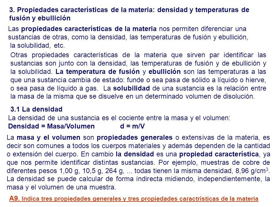 3. Propiedades características de la materia: densidad y temperaturas de fusión y ebullición