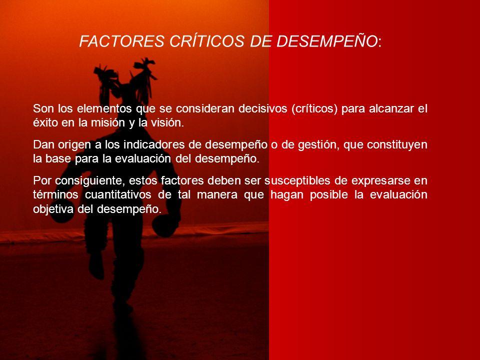 FACTORES CRÍTICOS DE DESEMPEÑO: