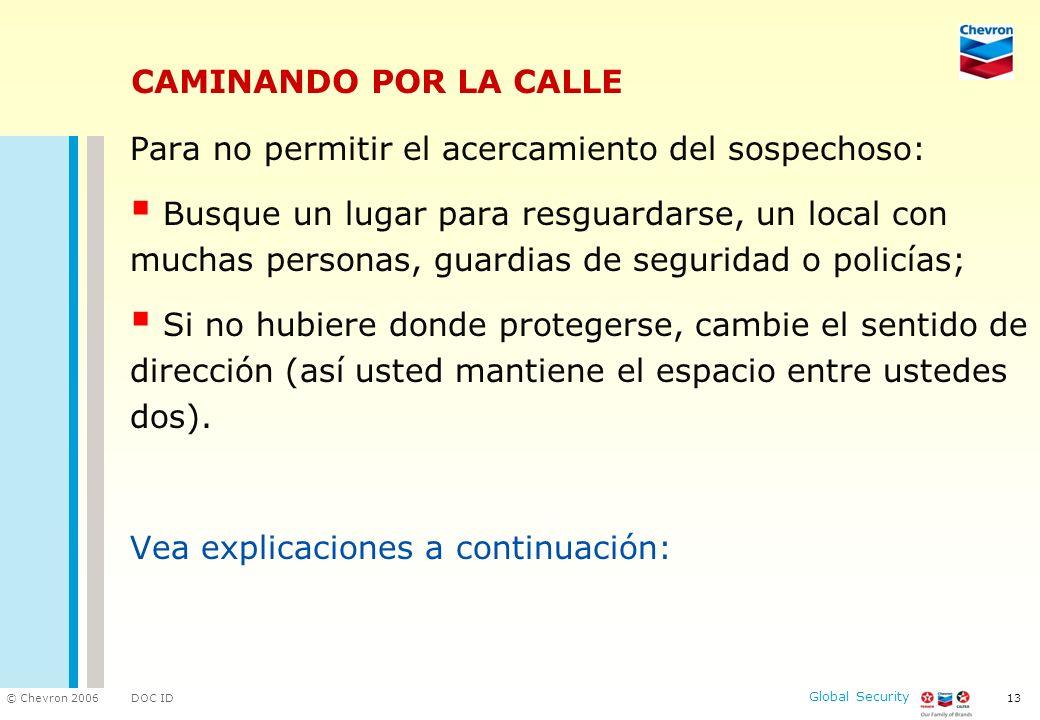 CAMINANDO POR LA CALLE Para no permitir el acercamiento del sospechoso:
