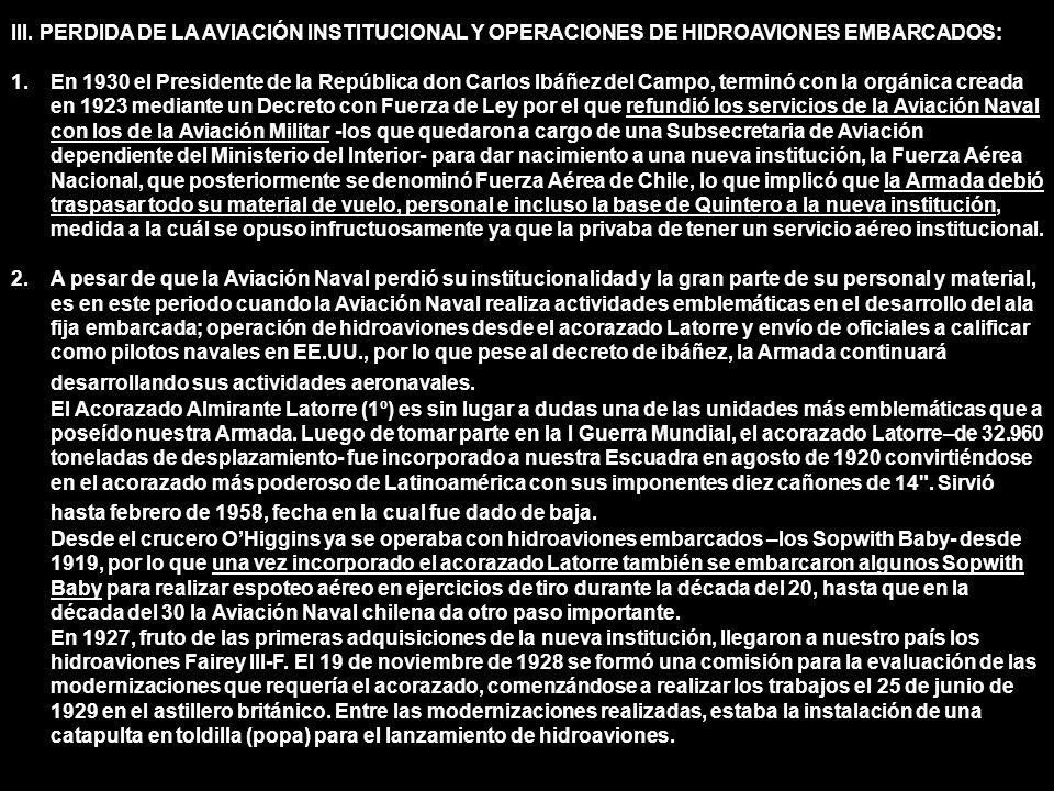 III. PERDIDA DE LA AVIACIÓN INSTITUCIONAL Y OPERACIONES DE HIDROAVIONES EMBARCADOS: