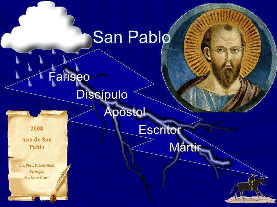 Fariseo Discípulo Apóstol Escritor Mártir