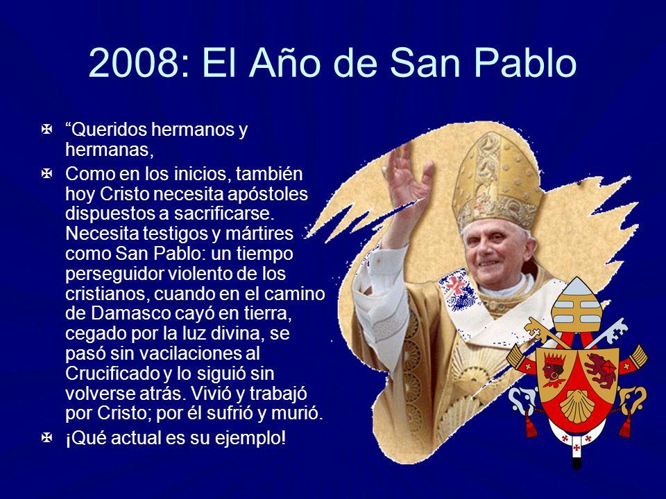 2008: El Año de San Pablo Queridos hermanos y hermanas,