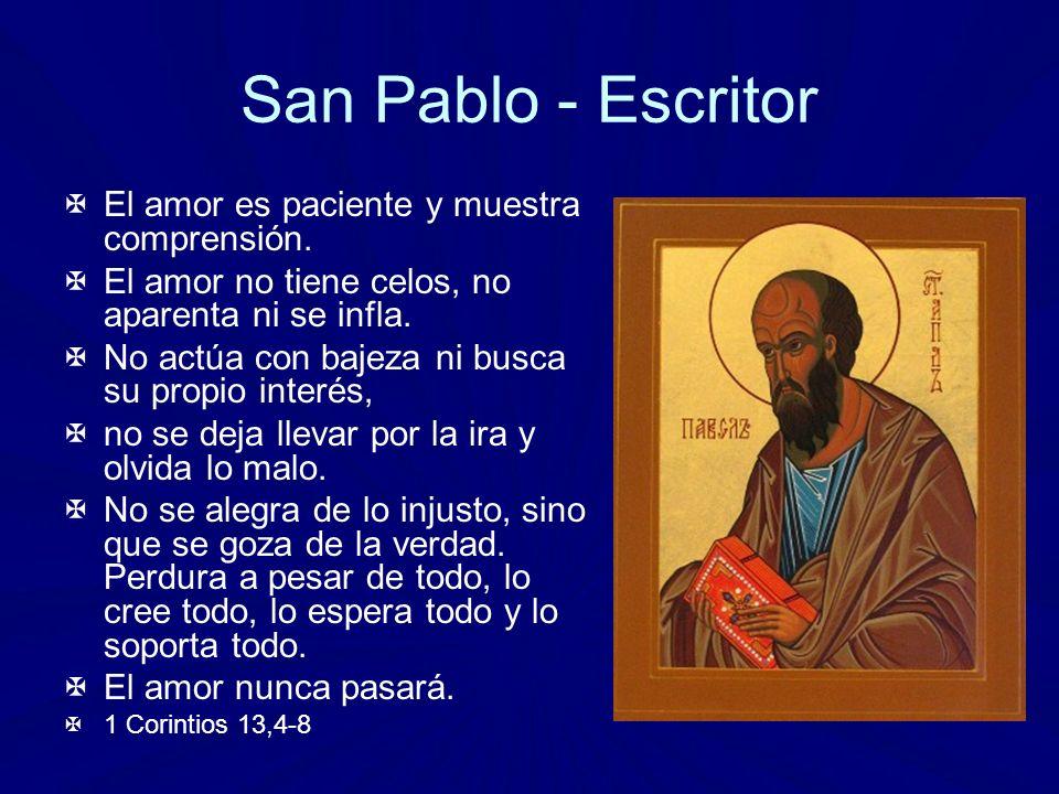 San Pablo - Escritor El amor es paciente y muestra comprensión.