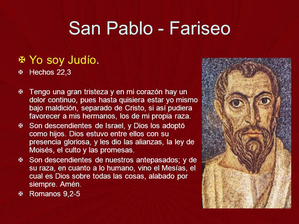 San Pablo - Fariseo Yo soy Judío. Hechos 22,3