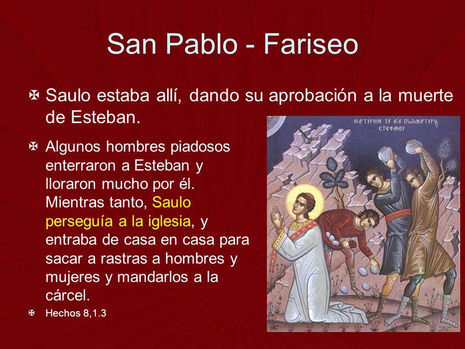 San Pablo - Fariseo Saulo estaba allí, dando su aprobación a la muerte de Esteban.