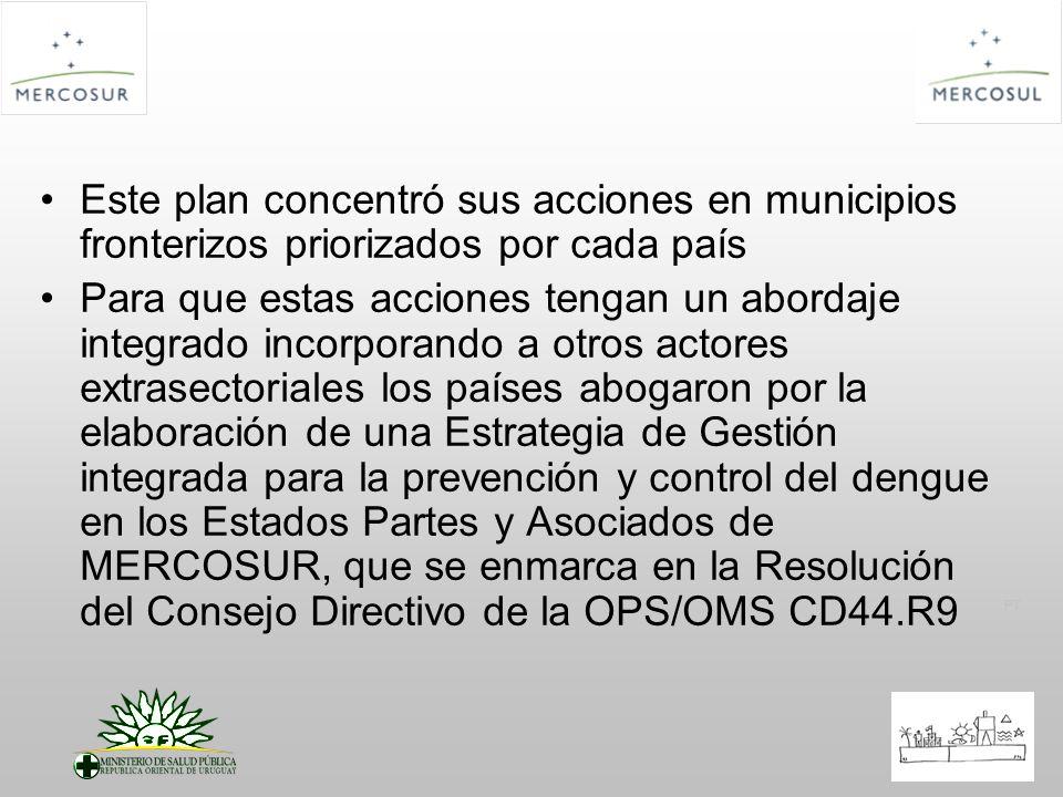 Este plan concentró sus acciones en municipios fronterizos priorizados por cada país