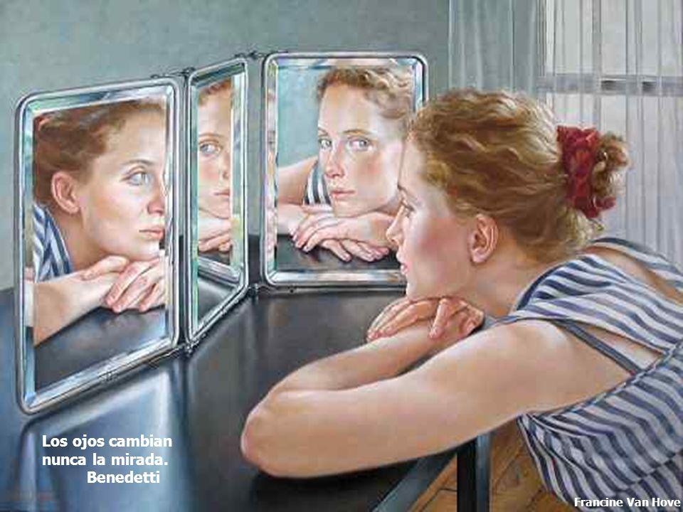 Los ojos cambian nunca la mirada. Benedetti Francine Van Hove