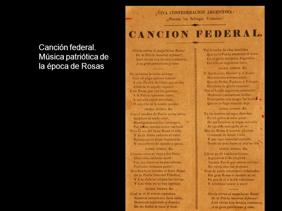 Canción federal. Música patriótica de la época de Rosas