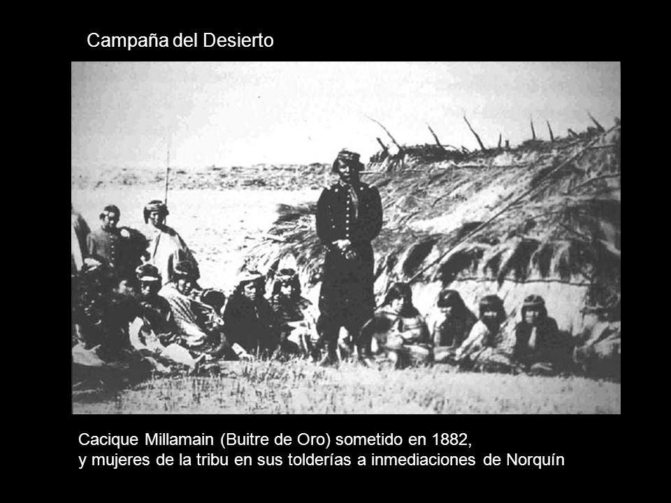 Campaña del DesiertoCacique Millamain (Buitre de Oro) sometido en 1882, y mujeres de la tribu en sus tolderías a inmediaciones de Norquín.