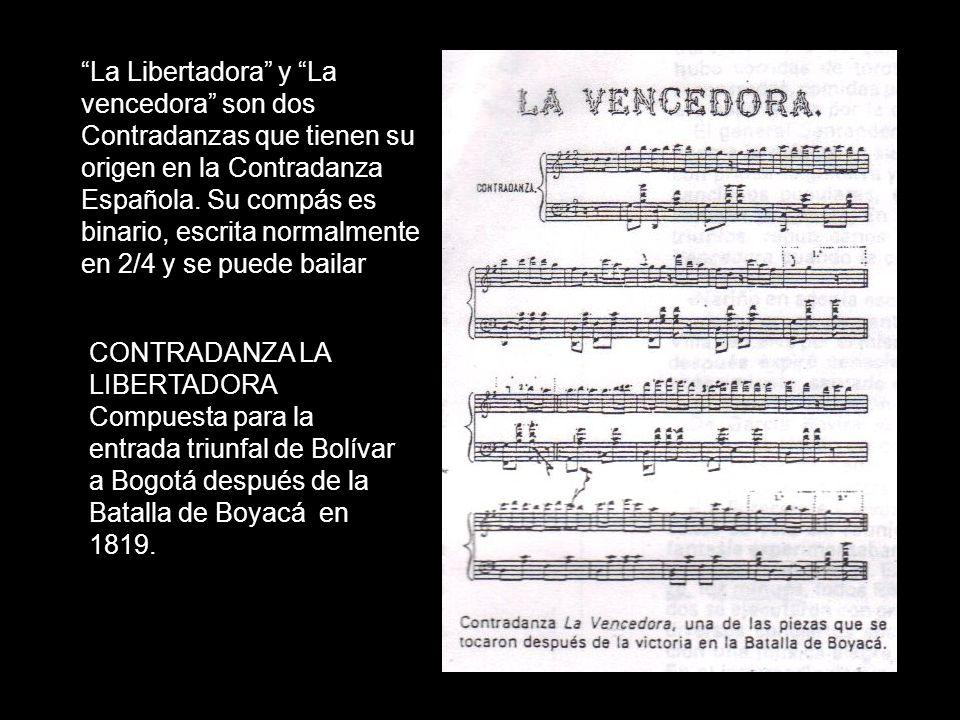 La Libertadora y La vencedora son dos Contradanzas que tienen su origen en la Contradanza Española. Su compás es binario, escrita normalmente en 2/4 y se puede bailar