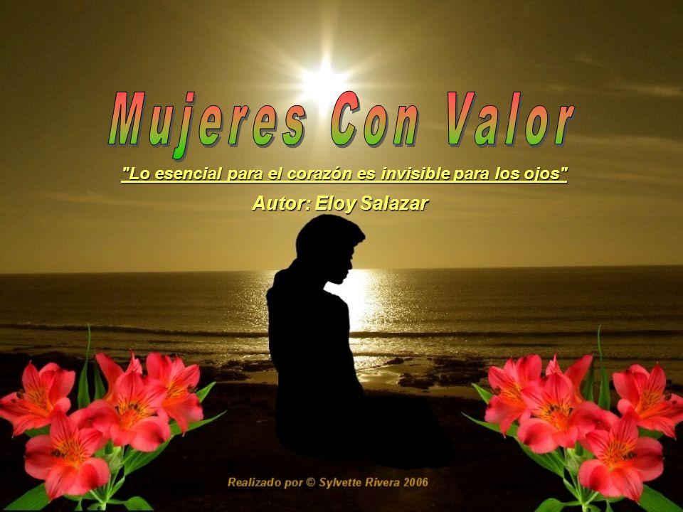Mujeres Con Valor Autor: Eloy Salazar
