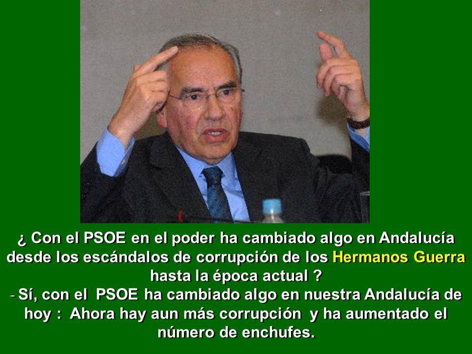 ¿ Con el PSOE en el poder ha cambiado algo en Andalucía desde los escándalos de corrupción de los Hermanos Guerra hasta la época actual