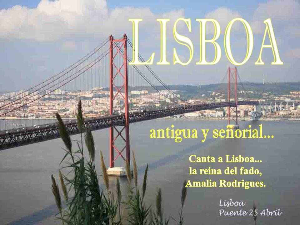 LISBOA antigua y señorial... Canta a Lisboa... la reina del fado,