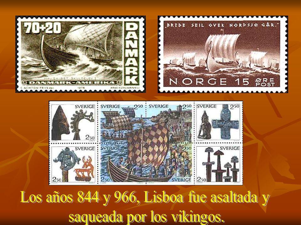 Los años 844 y 966, Lisboa fue asaltada y saqueada por los vikingos.