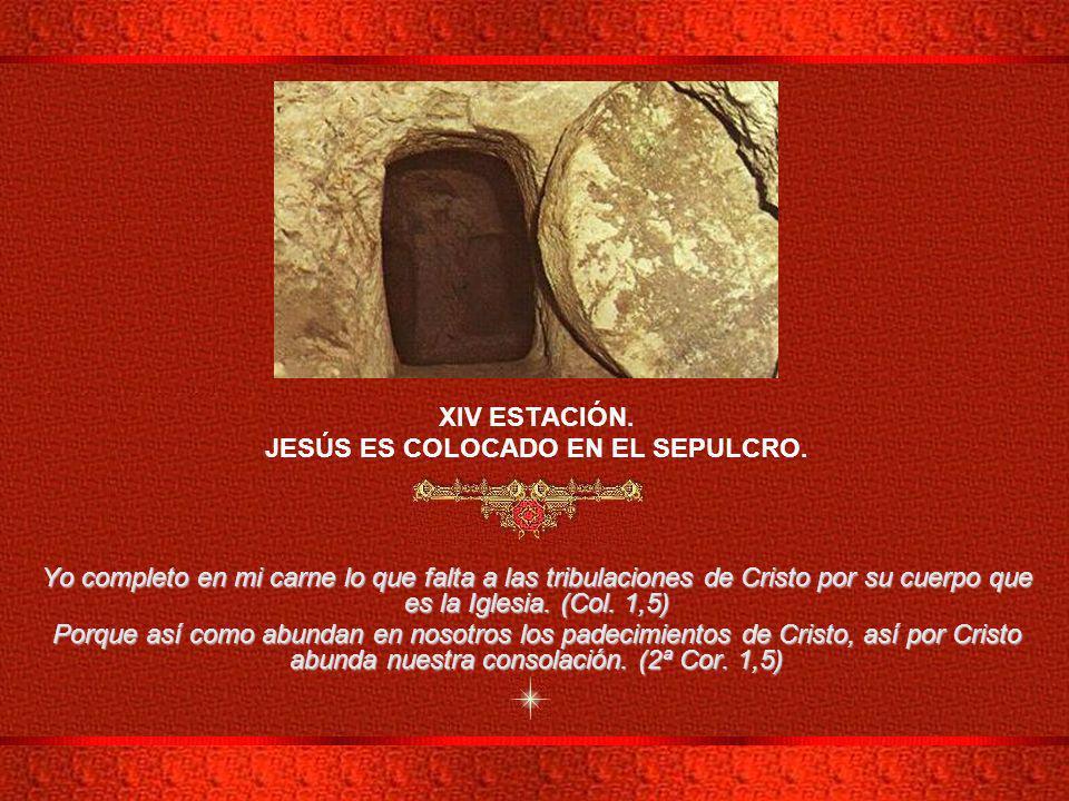 JESÚS ES COLOCADO EN EL SEPULCRO.