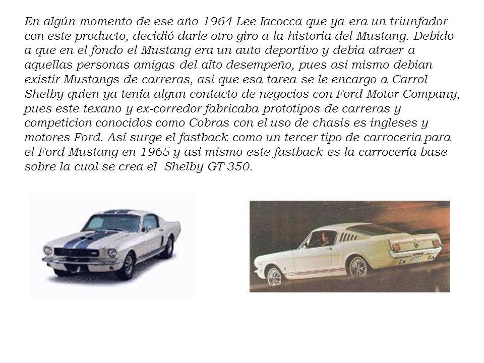 En algún momento de ese año 1964 Lee Iacocca que ya era un triunfador con este producto, decidió darle otro giro a la historia del Mustang.