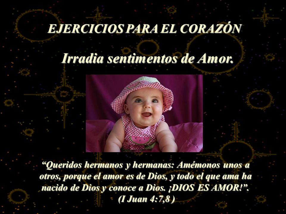 EJERCICIOS PARA EL CORAZÓN Irradia sentimentos de Amor.