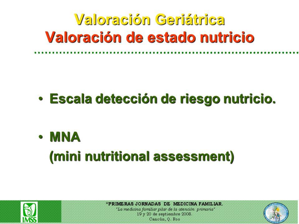 Valoración Geriátrica Valoración de estado nutricio
