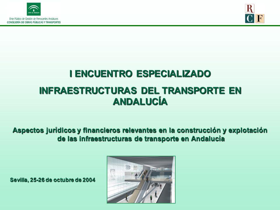 I ENCUENTRO ESPECIALIZADO INFRAESTRUCTURAS DEL TRANSPORTE EN ANDALUCÍA