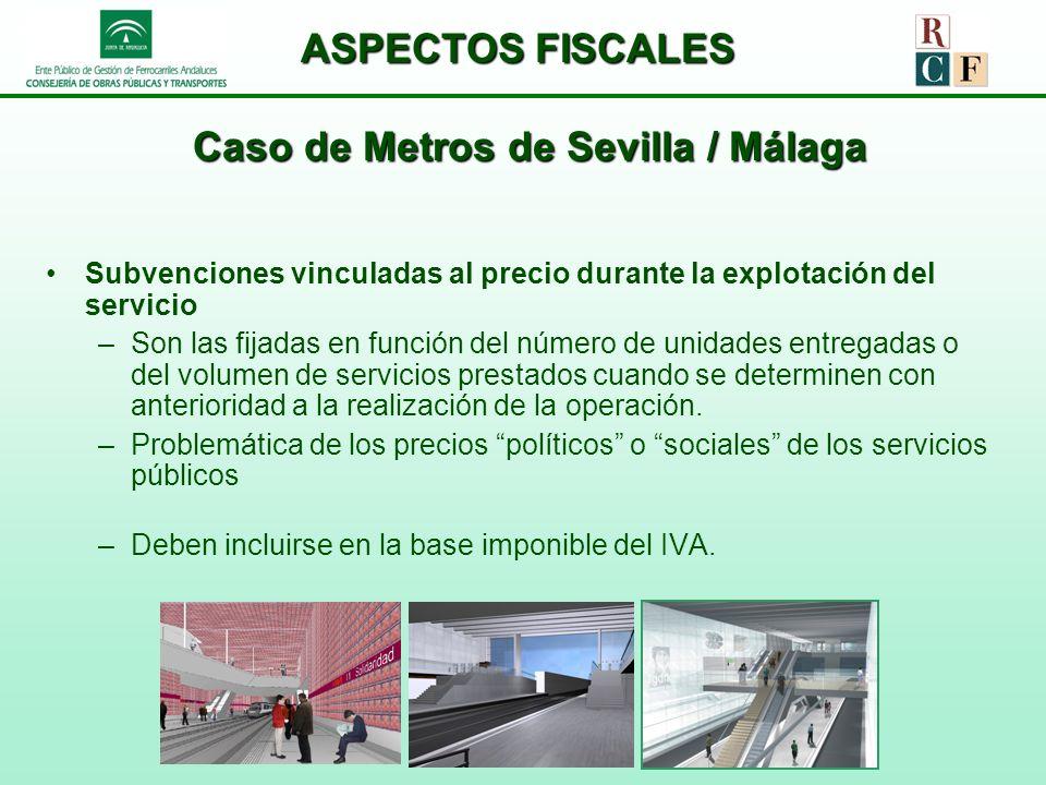 ASPECTOS FISCALES Caso de Metros de Sevilla / Málaga