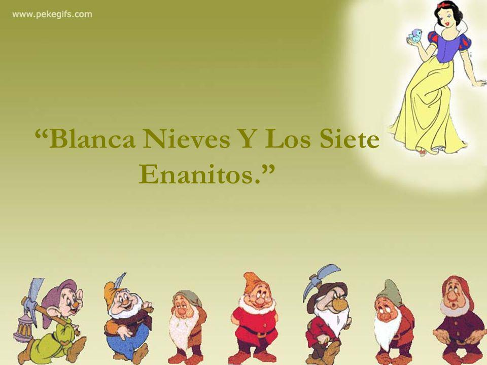 Blanca Nieves Y Los Siete Enanitos.