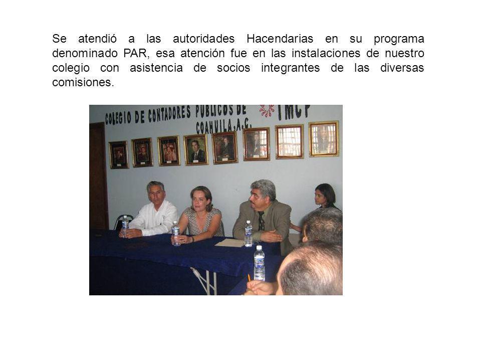 Se atendió a las autoridades Hacendarias en su programa denominado PAR, esa atención fue en las instalaciones de nuestro colegio con asistencia de socios integrantes de las diversas comisiones.