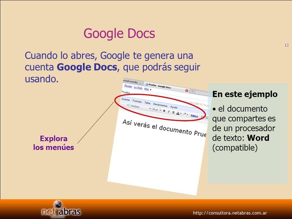 Google Docs Cuando lo abres, Google te genera una cuenta Google Docs, que podrás seguir usando. En este ejemplo.