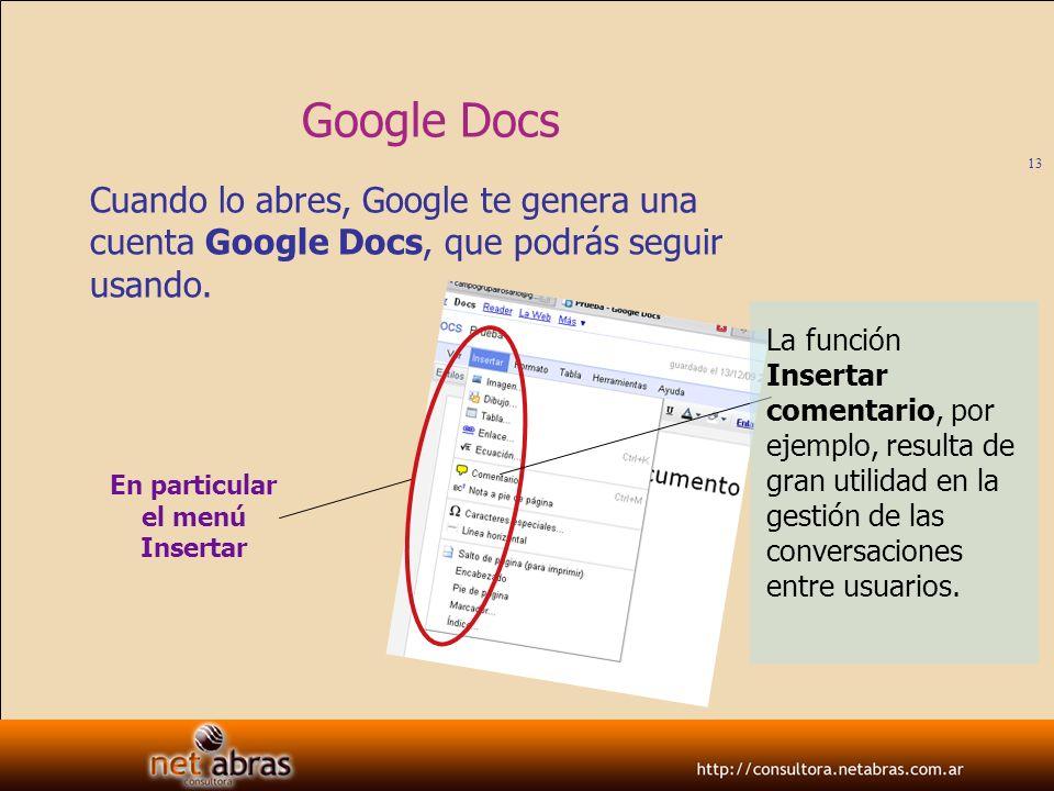 Google Docs Cuando lo abres, Google te genera una cuenta Google Docs, que podrás seguir usando.