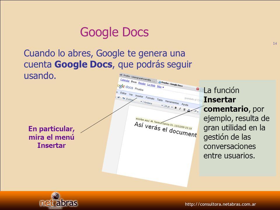 Google DocsCuando lo abres, Google te genera una cuenta Google Docs, que podrás seguir usando.
